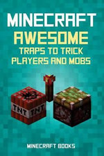 Minecraft : Awesome Traps to Trick Players and Mobs - Minecraft Books