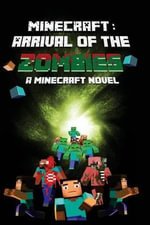 Minecraft Novel : Arrival of the Zombies - Minecraft Novel