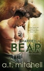 I Married a Bear : A Bbw Paranormal Shifter Romance - A T Mitchell