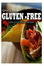 Gluten-Free Mexican Recipes - Tamara Paul