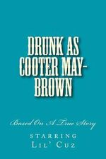 Drunk as Cooter May-Brown - Tim Robinson