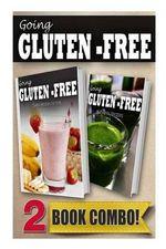 Gluten-Free Recipes for Kids and Gluten-Free Vitamix Recipes : 2 Book Combo - Tamara Paul