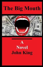 The Big Mouth a Novel - John King