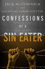 Confessions of a Sin Eater - Jack McClintock