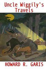Uncle Wiggily's Travels - Howard R Garis