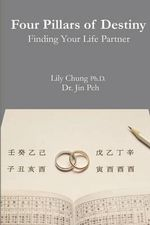 Four Pillars of Destiny Finding Your Life Partner - Lily Chung Ph D