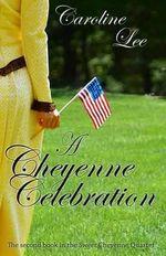 A Cheyenne Celebration - Caroline Lee