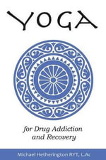 Yoga for Drug Addiction and Recovery - Michael Hetherington