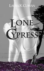 Lone Cypress - Laura K Cowan