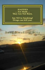 Haffies ... Are Made ... They Are Not Born. Drugs Can Kill You, Say No to Drugs : Story Depicting School Children Indulging in Smoking - Baka Barakove Bina