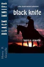 Black Knife - Henry P Gravelle