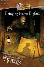 Bringing Home Bigfoot (50 States of Fear : Arkansas) - E G Foley