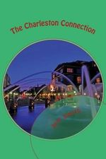 The Charleston Connection : A Denzil R. Montgomery Novel - Jeff Smith