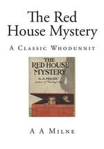 The Red House Mystery - A A Milne