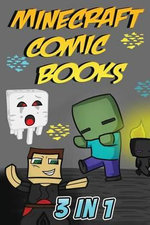 Minecraft Comic Books : 3 in 1 - Minecraft Novels
