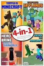 Minecraft Books for Kids : The Complete Minecraft Book Series (4 Minecraft Novels for Kids) - Brock Netherward