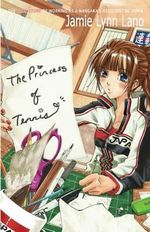 The Princess of Tennis : My Year Working in Japan as an Assistant Manga Artist - Jamie Lynn Lano