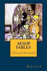 Aesop Fables : {Illustrated} - Aesop