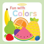 Fun with Colors : Tiny Touch - Little Bee Books