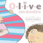 Olive Marshmallow - Katie Saunders