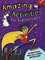 Amazing Activities for Superheroes - Gemma Cooper