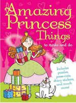 Amazing Activities for Princesses - Little Bee Books