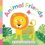 Animal Friends : A Touch-And-Feel Book - Holly Brook-Piper