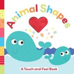 Animal Shapes : A Touch-And-Feel Book - Holly Brook-Piper