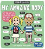 Little Explorers : My Amazing Body - Ruth Martin