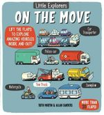 Little Explorers : On the Move - Ruth Martin