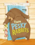 Those Pesky Rabbits - Ciara Flood