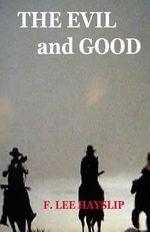 The Evil and Good : N/A - MR Frank Lee Hayslip N/A