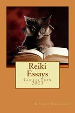 Reiki Essays : Collection 2013 - Kiyoshi Takahashi