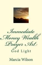 Immediate Money Wealth Prayer Art : God Light - Marcia Wilson