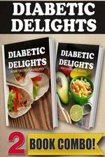 Sugar-Free Mexican Recipes and Raw Sugar-Free Recipes : 2 Book Combo - Ariel Sparks