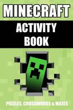 Minecraft Activity Book : Puzzles, Crosswords & Mazes - Minecraft Books