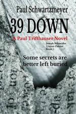 39 Down - MR Paul D Schwartzmeyer