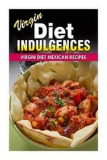 Virgin Diet Mexican Recipes - Julia Ericsson