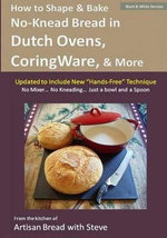 How to Shape & Bake No-Knead Bread in Dutch Ovens, Corningware & More (Technique & Recipes) : From the Kitchen of Artisan Bread with Steve - Steve Gamelin