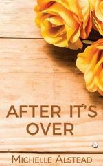 After It's Over - Michelle Alstead