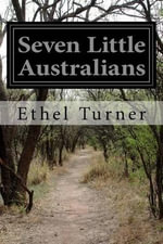 Seven Little Australians - Ethel Turner