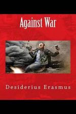 Against War - Desiderius Erasmus
