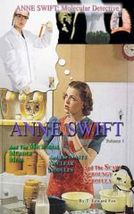 Anne Swift : Molecular Detective Volume 1: First Volume in the Anne Swift Mysteries - T Edward Fox