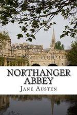 Northanger Abbey : The World of Jane Austen - Jane Austen