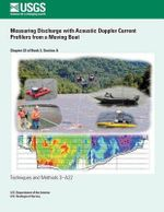 Measuring Discharge with Acoustic Doppler Current Profilers from a Moving Boat - David S Mueller