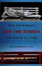Help the Homeless Off the Streets One Person at a Time - Deacon Michael J Oles