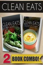 Greek Recipes and Clean Meals on a Budget in 10 Minutes or Less : 2 Book Combo - Samantha Evans