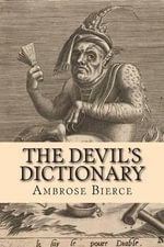 The Devil's Dictionary - Ambrose Bierce