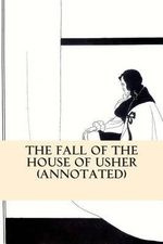 The Fall of the House of Usher (Annotated) - Edgar Allan Poe