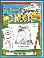 Teach Yourself to Draw - Beautiful Birds : For Artists and Animal Lovers - Sarah Janisse Brown